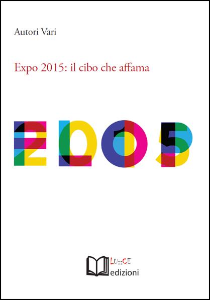 Expo 2015. Il cibo che affama